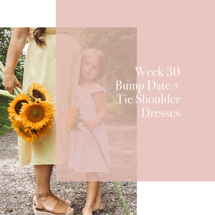 31 Week Bump Date & Tie Shoulder Dresses