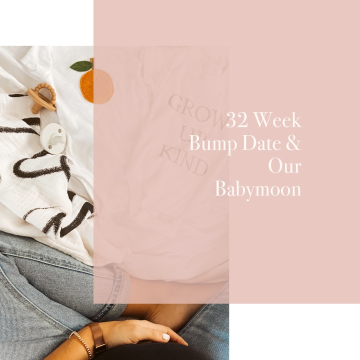 "32 Week Bump Date + our ""Babymoon"""