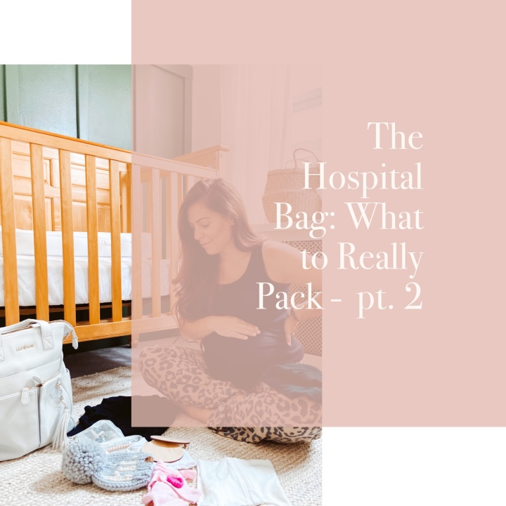 The Hospital Bag: What to really pack – pt. 2