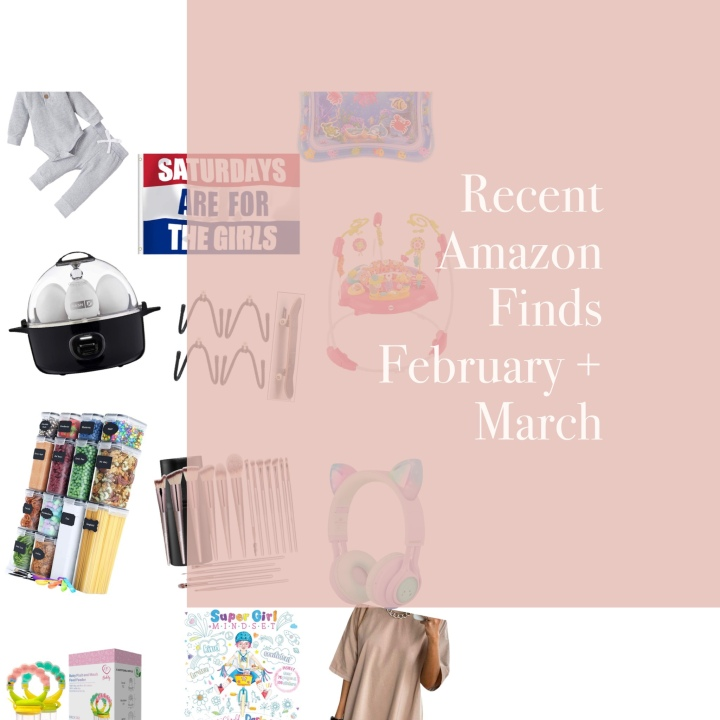 Recent Amazon Finds – February & March